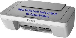 Fix Canon printers error 2,140,21 or 2140,21