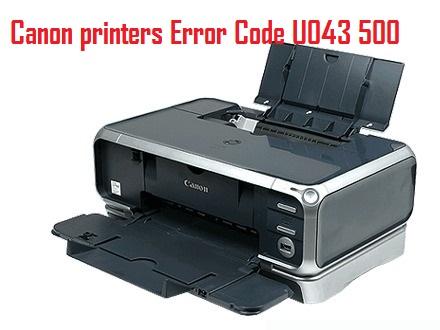 Canon printers Error Code U043 500